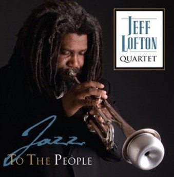 Jeff Lofton Quartet - Jazz to the People (Self Produced, 2009)