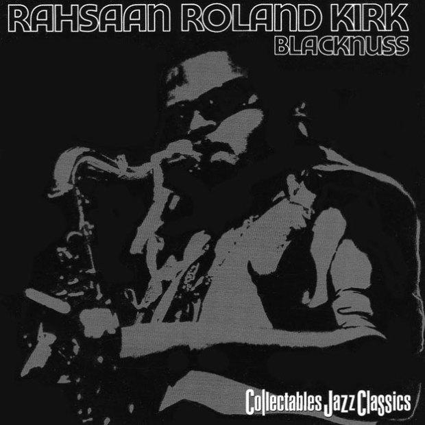 Rahsaan Roland Kirk - Blacknuss (Atlantic, 1971)
